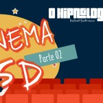 [HipnoShow] – Cinema 5D (Parte 2)