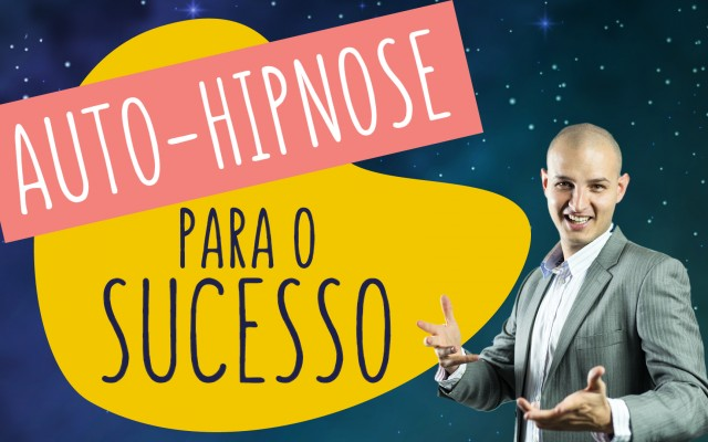 auto-hipnose para o sucesso