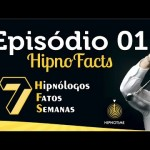 Hipno Facts #01 – Como você começou na hipnose?