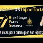 Hipno Facts #05 – 3 dicas para um bom hipnólogo