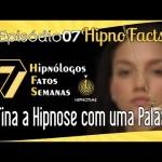 Hipno Facts #07 – Hipnose em uma palavra