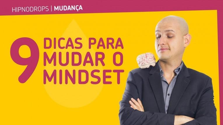 9 dicas para mudar o mindset