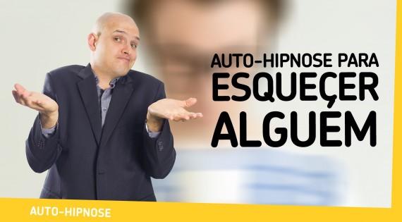 Youtube - Auto-Hipnose para Esquecer Alguém