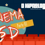 [HipnoShow] – Cinema 5D (Parte 1)