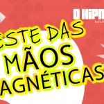[Interativo] – Teste das mãos magnéticas