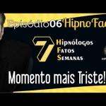 Hipno Facts #06 – Momentos tristes na hipnose