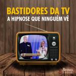 Bastidores da TV – A hipnose que ninguém vê